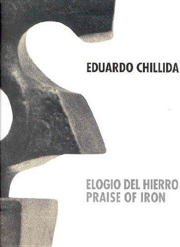 Elogio del hierro Eduardo chillida: Elogio Del Hierro - Praise of Iron