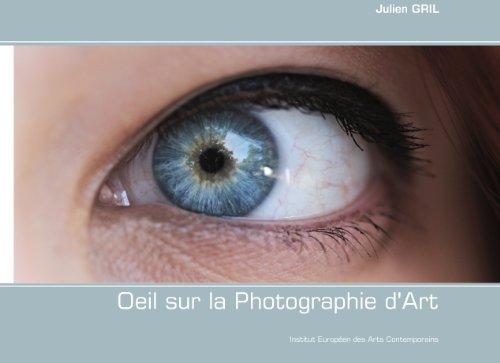 Oeil sur la Photographie d'Art par Julien Gril