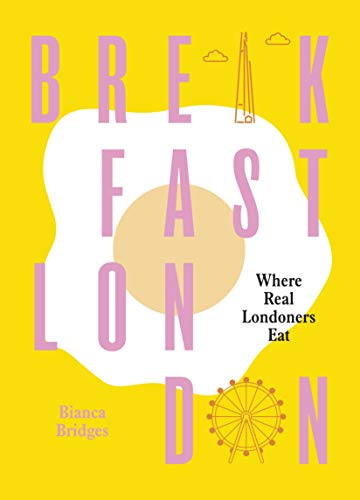 Breakfast London: Where Real Londoners Eat (English Edition)