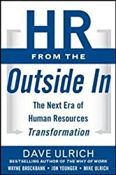 [(HR from the Outside In: Six Competencies for the Future of Human Resources)] [By (author) David Ulrich ] published on (September, 2012)