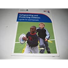 Safeguarding and Protecting Children: A Guide for Sportspeople