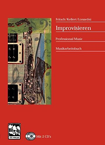 Improvisieren: Professional Music - Lehrbuch und Nachschlagewerk