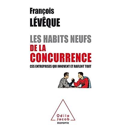 Les Habits neufs de la concurrence: Ces entreprises qui innovent et raflent tout (OJ.ECONOMIE)