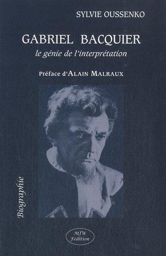 Gabriel Bacquier, le Génie de l'Interprétation par Sylvie Oussenko