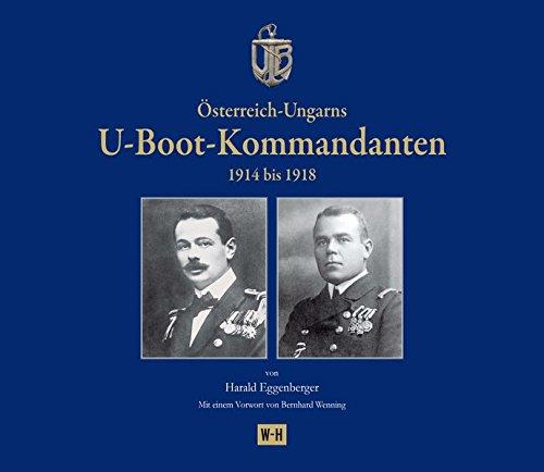 Österreich-Ungarns U-Boot-Kommandanten: 1914 bis 1918