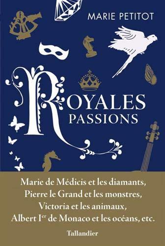 Royales passions par Petitot Marie