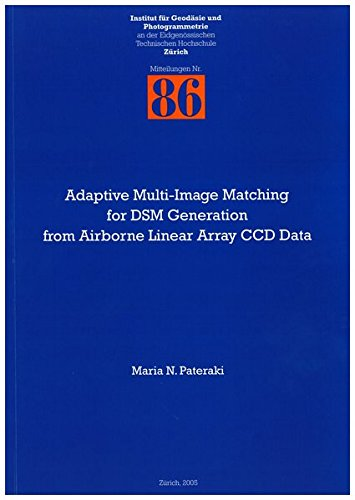 Adaptive Multi-Image Matching for DSM Generation from Airborne Linear Array CCD Data (Mitteilungen) -