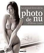 Le grand livre de la photo de nu de Olivier Louis