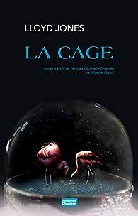 La Cage par Lloyd Jones