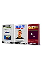 Penetration Testing: 3 Manuscripts—Wireless Hacking, Tor and the Dark Net, and Powershell