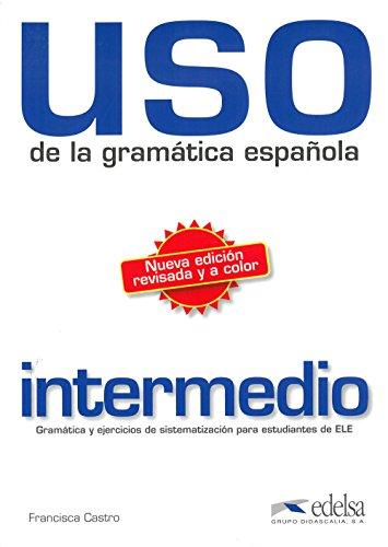 Uso de la gramatica espanola intermedio. Gramática y ejercicios de sistematización para estudiantes de E.L.E. / Buch