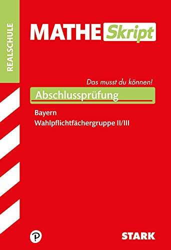 STARK MatheSkript Realschule - Gruppe II/III - Bayern