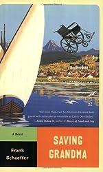 Saving Grandma: A Novel (Calvin Becker Trilogy) by Schaeffer, Frank (2004) Paperback