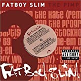 The Pimp by Fatboy Slim (2002-11-19) -