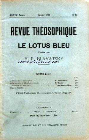 REVUE THEOSOPHIQUE [No 12] du 01/02/1926 - LE LOTUS BLEU FONDEE PAR H.P. BLAVATSKY LA MESSIE DE LA THEOSOPHIE PAR E. MARCAULT - LA LOI OCCULTE DE L'EVOLUTION SOCIALE PAR E. TOZZA - LA DOCTRINE DES NHO PAR TRAN-TRONG-KIM par Collectif