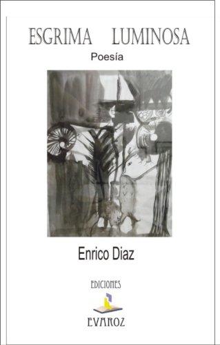 Poesía. ESGRIMA LUMINOSA: Poesía. (Spanish Edition)