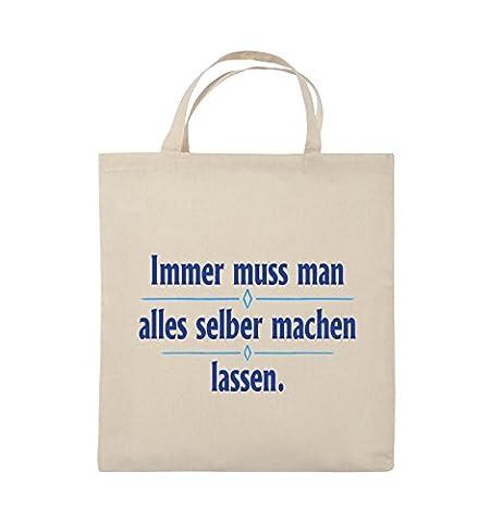 Comedy Bags - Immer muss man alles selber machen lassen. - Jutebeutel - kurze Henkel - 38x42cm - Farbe: Natural / Royalblau-Hellblau
