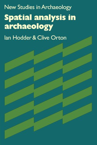 Spatial Analysis in Archaeology (New Studies in Archaeology)