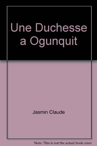 Une duchesse à Ogunquit par Claude Jasmin