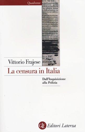 La censura in Italia. Dall'inquisizione alla polizia