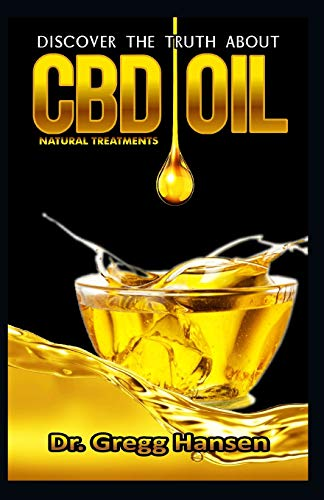 CBD: Discover the Truth about CBD OIL as Natural Treatment