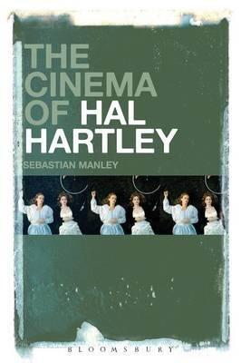 [(The Cinema of Hal Hartley)] [Author: Sebastian Manley] published on (April, 2015)