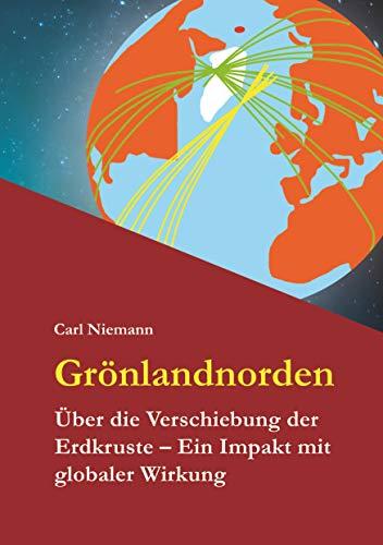 Grönlandnorden: Über die Verschiebung der Erdkruste - Ein Impakt mit globaler Wirkung