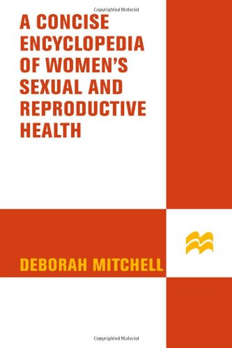 The Concise Encyclopedia of Women's Sexual and Reproductive Health (Healthy Home Library)