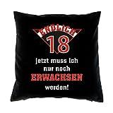 Tini - Shirts Lustiges Geschenk zum 18.Geburtstag Kissen/Sofakissen : Endlich 18 - jetzt muss ich nur noch erwachsen werden! -mit Füllung- Fb:schwarz