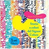 Storia a colori del Signor Colore. CD-ROM. Ediz. illustrata. Con Audiolibro