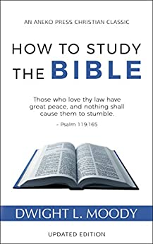 How to Study the Bible: Updated Edition (English Edition) di [Moody, Dwight L.]