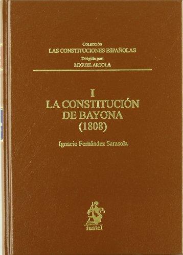 I. la Constitución de Bayona (1808) (Constituciones Españolas)