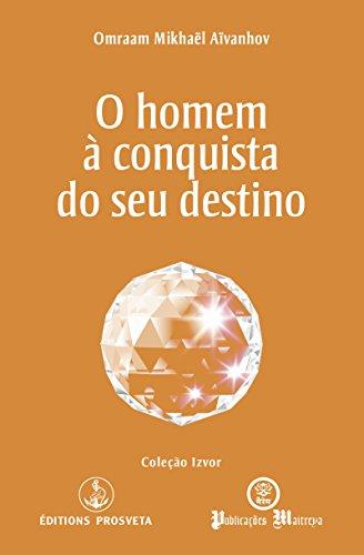 O homem à conquista do seu destino (Portuguese Edition)