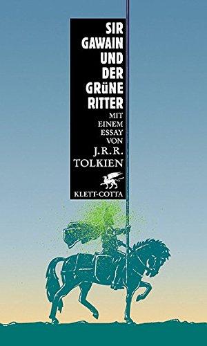 Sir Gawain und der grüne Ritter. Mit einem Essay von J. R. R. Tolkien