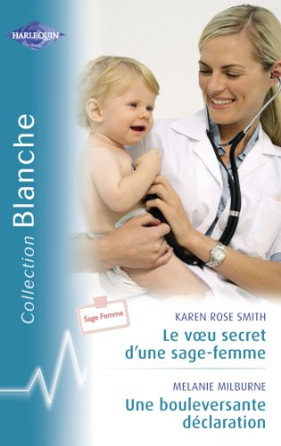 Le voeu secret d'une sage-femme - Une bouleversante déclaration (Harlequin Blanche) (French Edition)