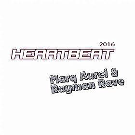 Marq Aurel & Rayman Rave-Heartbeat 2016