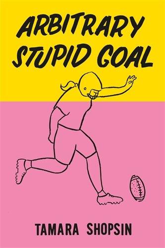 Arbitrary Stupid Goal por Tamara Shopsin
