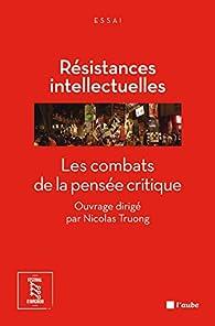 Résistances intellectuelles par Nicolas Truong