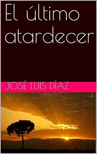 El último atardecer por José Luis Díaz