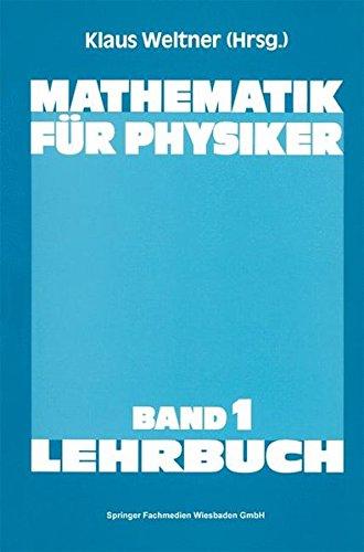 Mathematik für Physiker: Basiswissen für das Grundstudium der Experimentalphysik