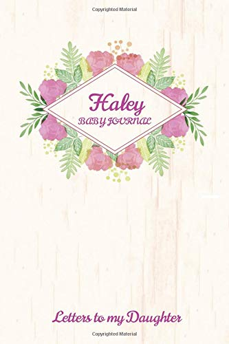 74f378d8bc960 Haley Baby Journal Letters To My Daughter: Writing Lined Notebook To Write  In