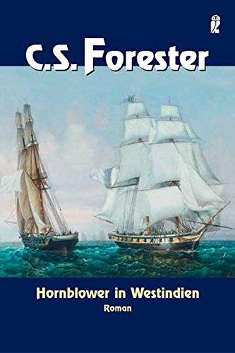 Preisvergleich Produktbild Hornblower in Westindien: Roman (Ein Horatio-Hornblower-Roman, Band 10)