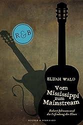 Vom Mississippi zum Mainstream: Robert Johnson und die Erfindung des Blues