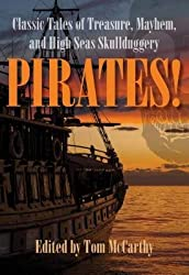 [ Pirates!: Classic Tales of Treasure, Mayhem, and High Seas Skullduggery McCarthy, Tom ( Author ) ] { Paperback } 2014