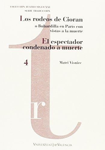 Rodeos de Cioran o Buhardilla en París con vistas a la muerte, Los /El especta (Teatro Siglo XXI. Traducción) por Matei Visniec