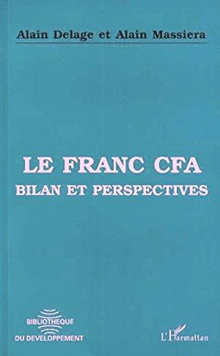 Le franc CFA: Bilan et perspectives par Alain Delage, Alain Massiera
