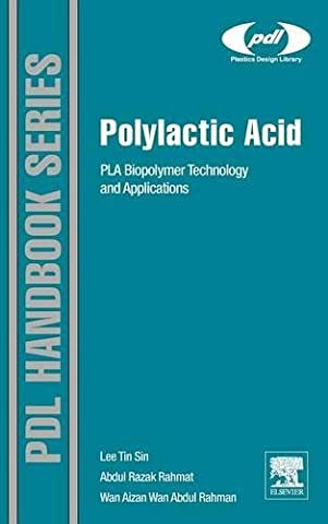 Polylactic Acid: PLA Biopolymer Technology and Applications