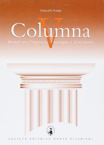 Columna V. Moduli per l'ingresso, il sostegno e il recupero del latino. Per le Scuole superiori: 5