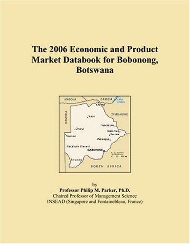 The 2006 Economic and Product Market Databook for Bobonong, Botswana