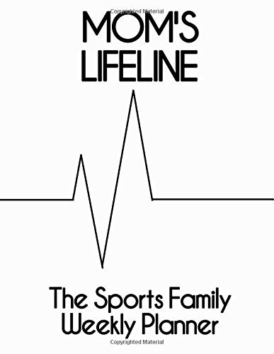 Mom's Lifeline The Sports Family Weekly Planner: January - December 2019 por Miles Apart Creations